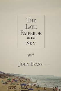 "The cover of John Evans' latest book ""The Late Emperor of the Sky."""