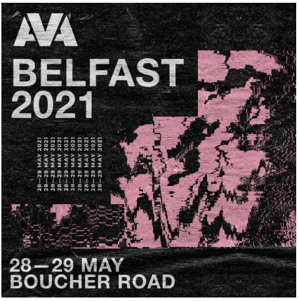 AVA Festival Belfast 2021 - 28th & 29th May