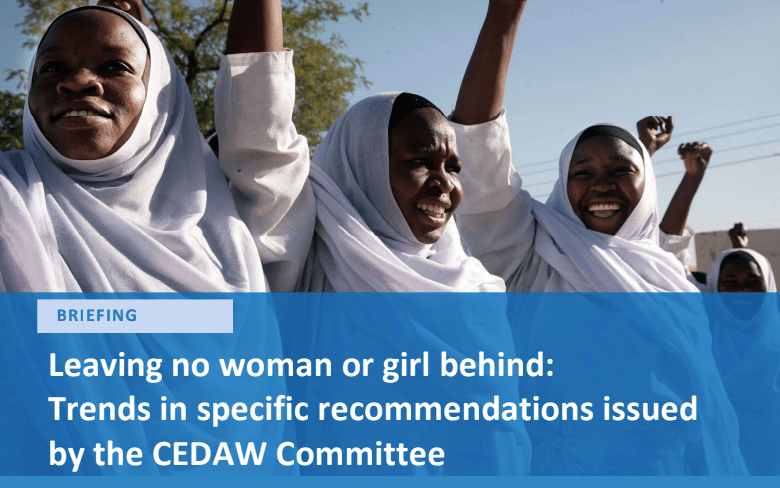 Briefing: Leaving now woman or girl behind: Trends in specific recommendations issued by the CEDAW Committee