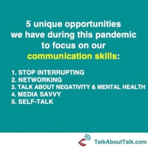 now more than ever - 5 UNIQUE OPPORTUNITIESthat we have during this pandemic to focus on our COMMUNICATION SKILLS