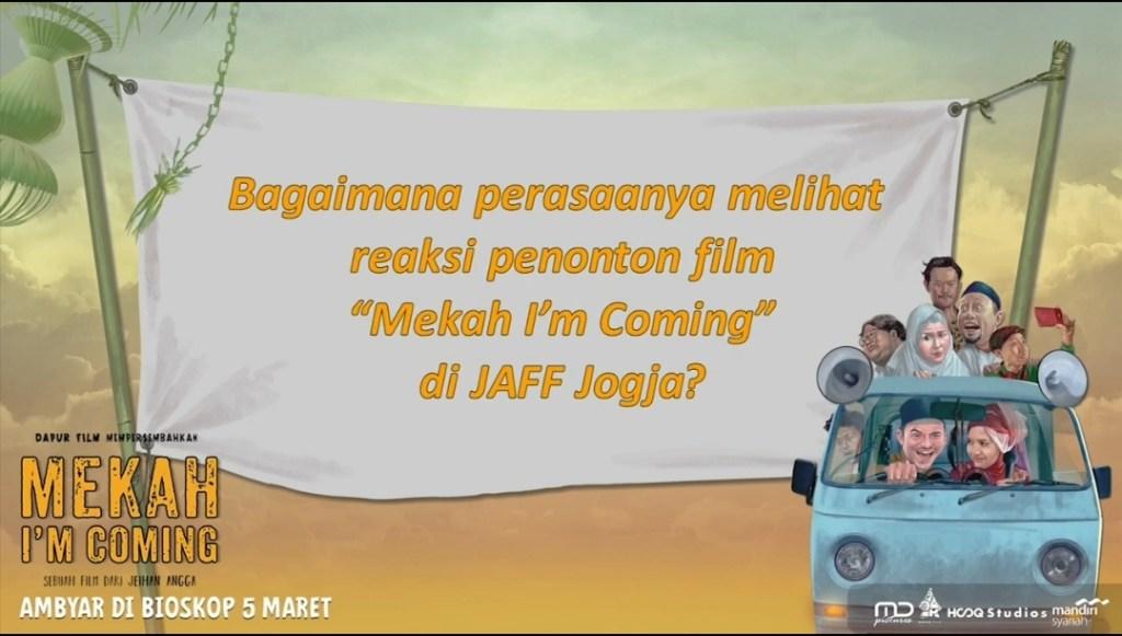 Bagaimana Persaanya Melihat Reaksi Penonton Film Mekah Im Coming di JAFF Jogja?