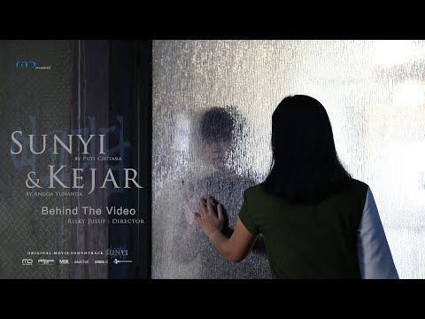 Behind The Video : Sunyi & Kejar   OST. Sunyi