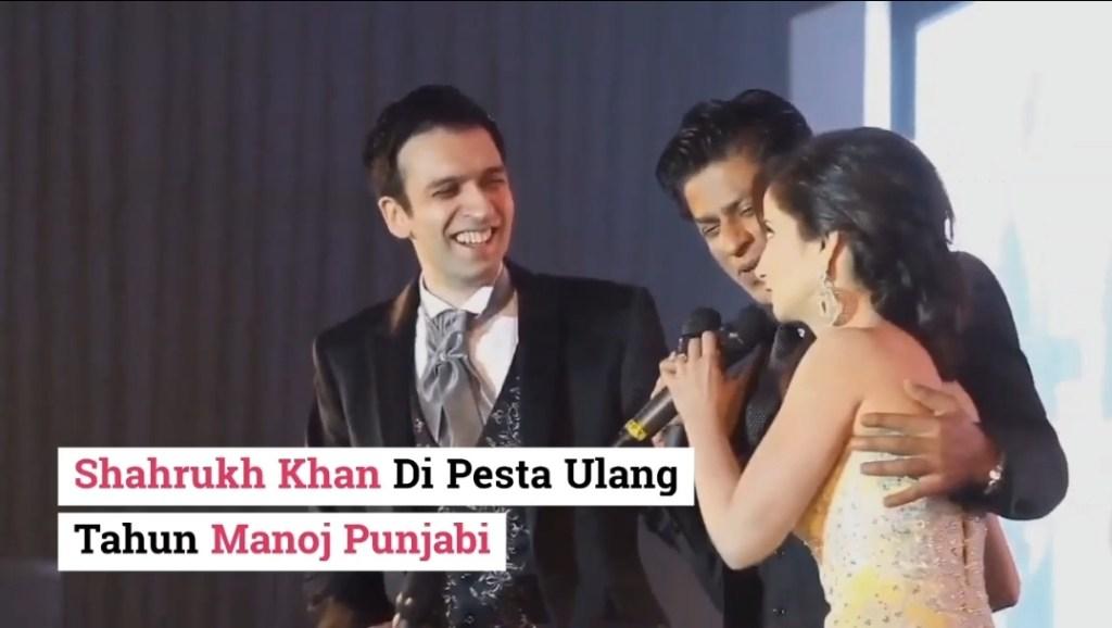 Shahrukh Khan Di Pesta Ulang Tahun Manoj Punjabi