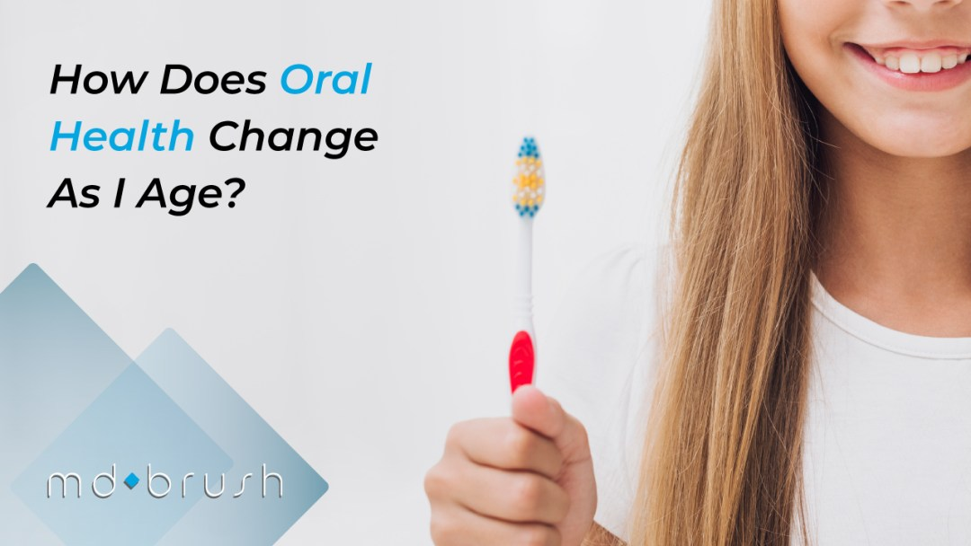 A child holding a toothbrush, and text describing how MD Brush and the blog below are describing how Oral Health changes as you age.