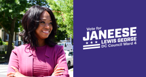 """A photo of Janeese smiling and text reading """"Vote for Janeese Lewis George DC Council Ward 4"""""""