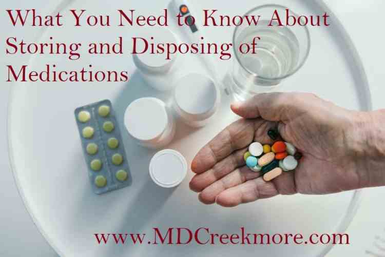 What You Need to Know About Storing and Disposing of Medications