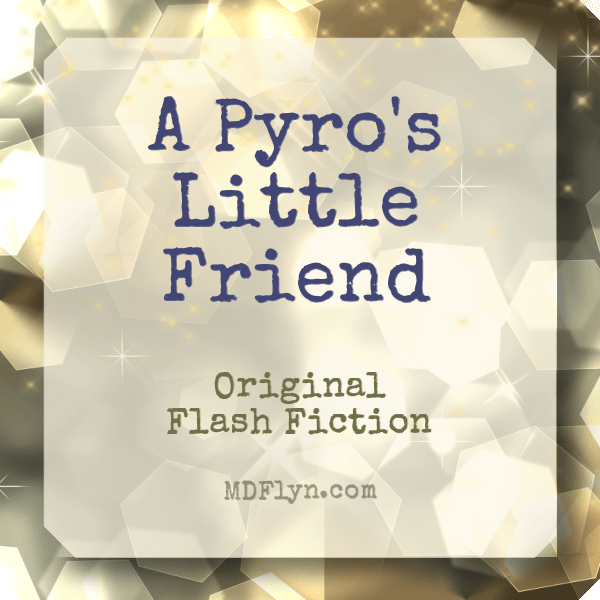 A Pyro's Little Friend