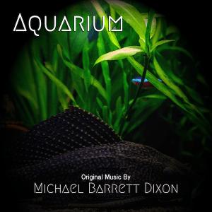 Aquarium EP by Michael Barrett Dixon