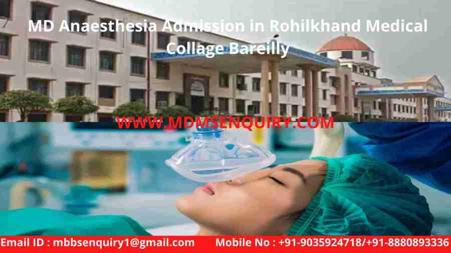 MD anaesthesia admission in rohilkhand medical collage bareilly