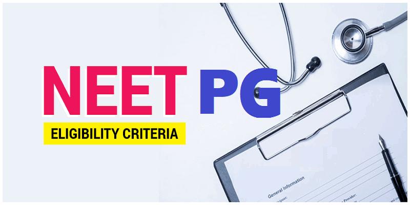 NEET PG Eligibility Criteria