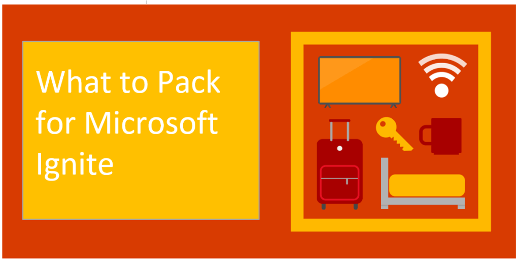 What to pack for Microsoft Ignite 1