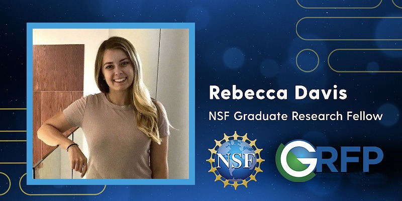 Meet the NSF GRFP recipients – Rebecca Davis