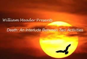 Death: An Interlude between Two Activities