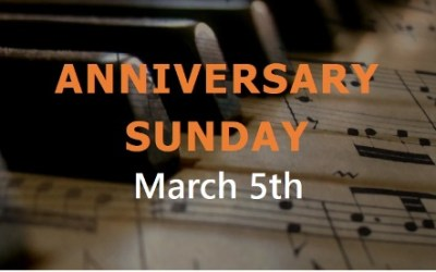 Anniversary Sunday, March 5th