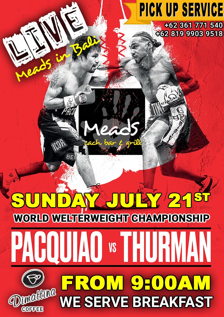 Pacquiao vs Thurman Live Meads in Bali
