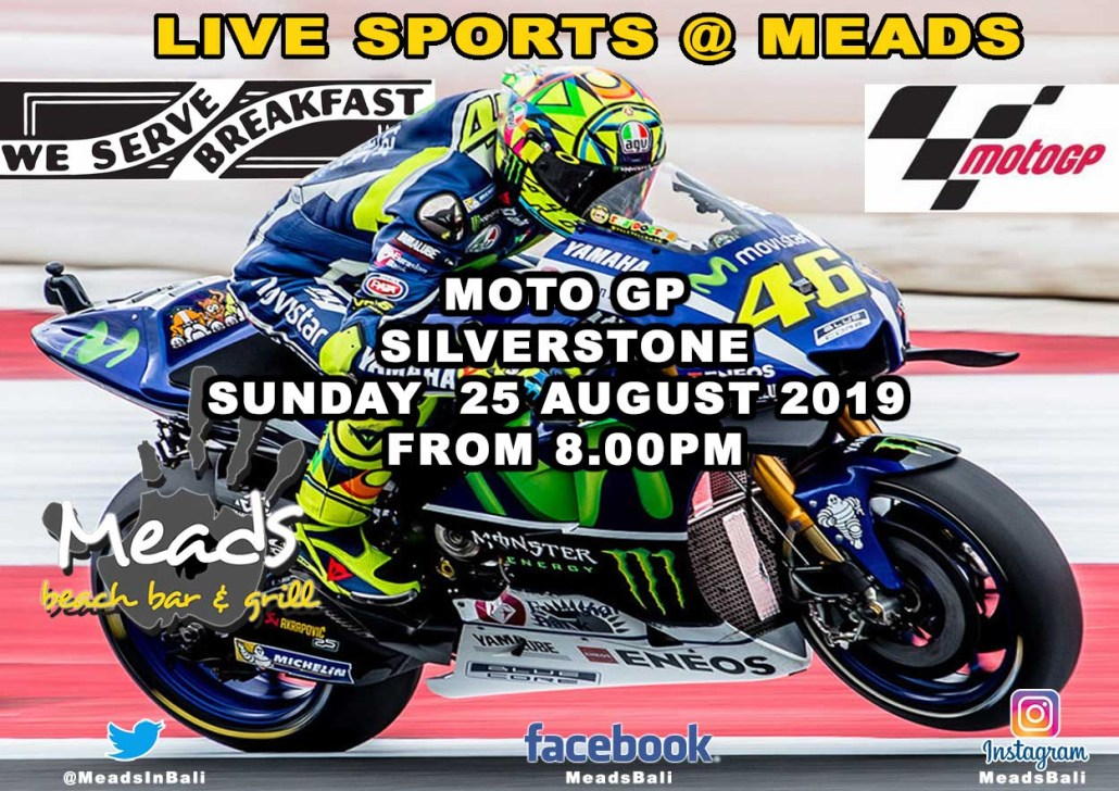 Meads in Bali Presents MOTO GP Live from Silverstone