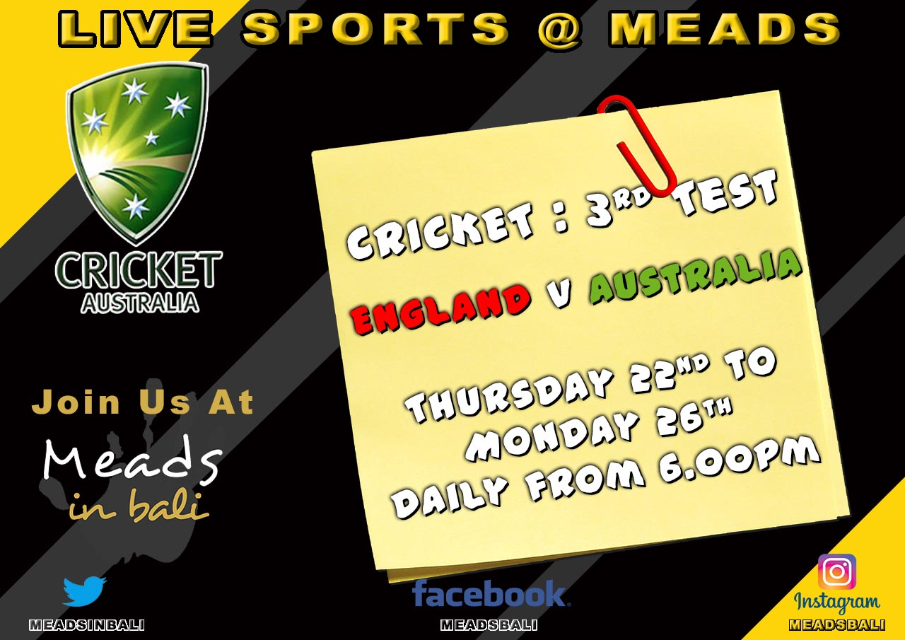 Meads in Bali Sports Schedule CRICKET : 3rd Test