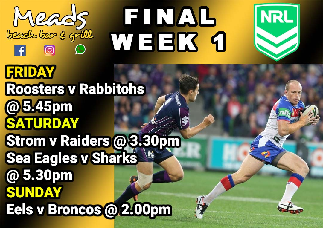 NRL RUGBY Final Week 1 LIVE at Meads in Bali