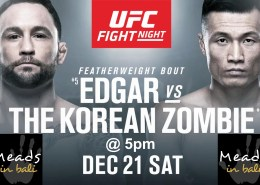 Meads UFC Featherweight Edgar v Korean Zombie Dec 21 in Bali
