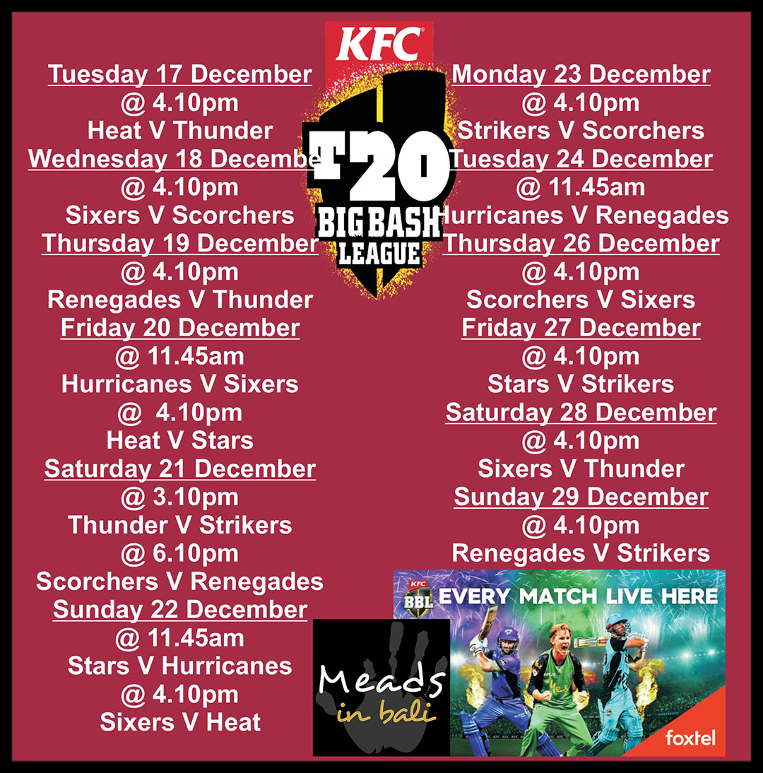 Meads in Bali Big Bash Sports Schedule