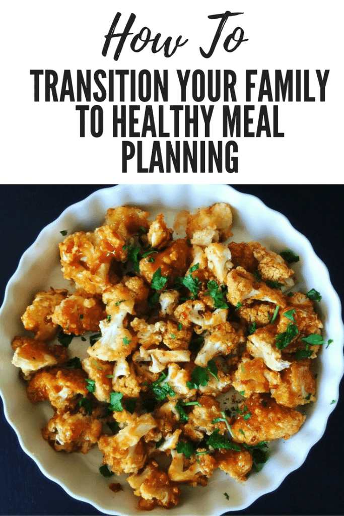 How To Transition Your Family to Healthy Meal Planning
