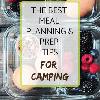 The best meal planning and prep tips for Camping {FREE planning template)