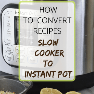 How to convert recipes slow cooker to instant pot