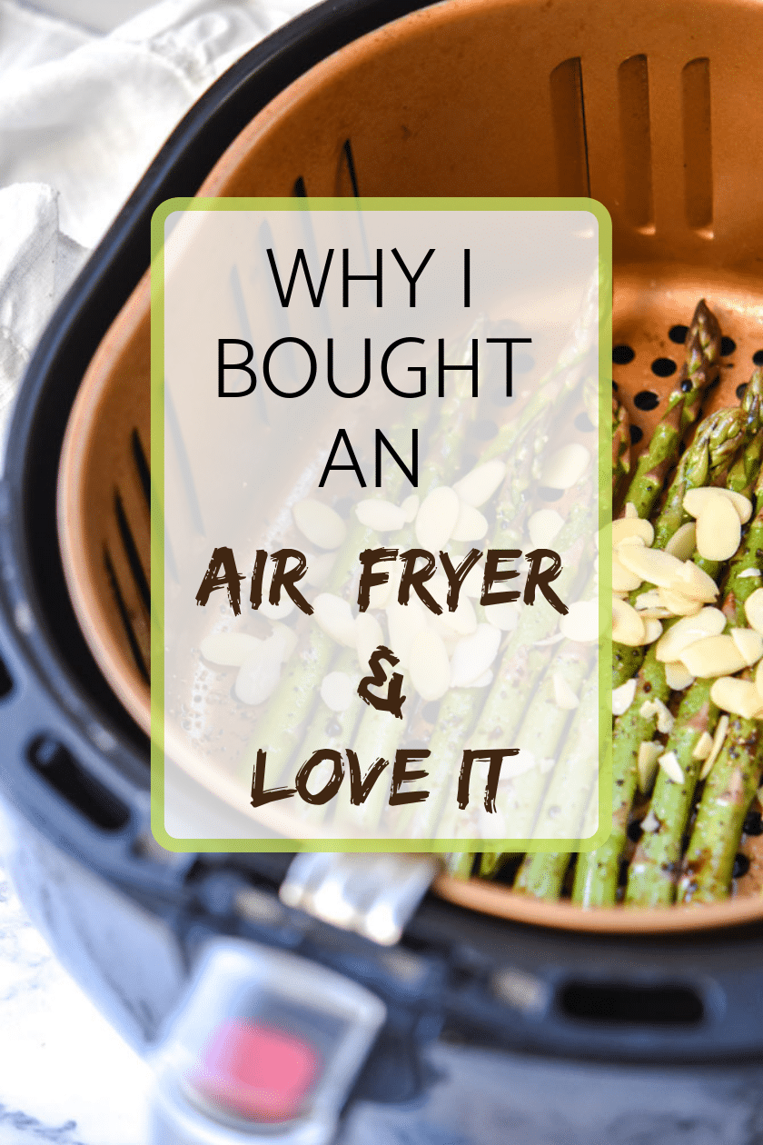 Why I bought an Air Fryer and love it