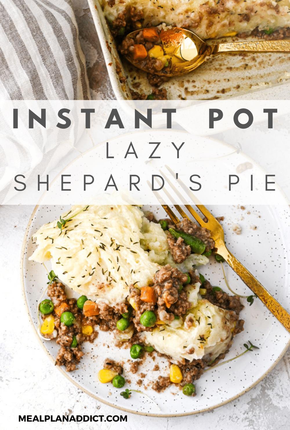 Instant Pot Lazy Shepards Pie Recipe | Meal Plan Addict
