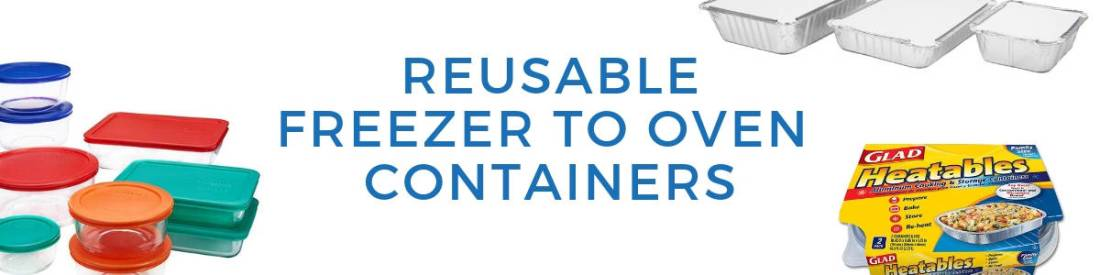 3 reusable freezer to oven containers