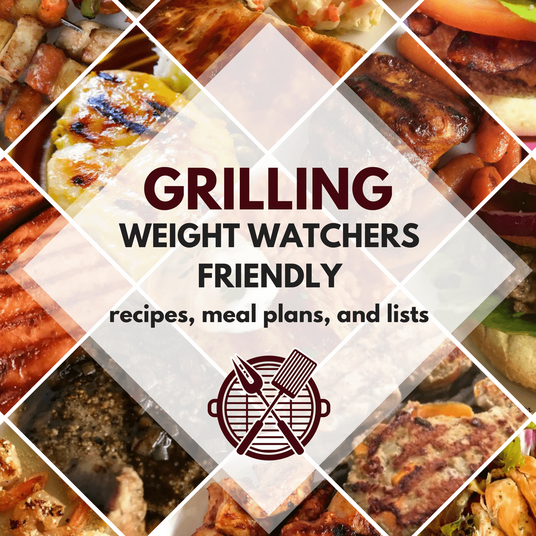 Weight Watchers Friendly Grilling Recipes Lists And Meal