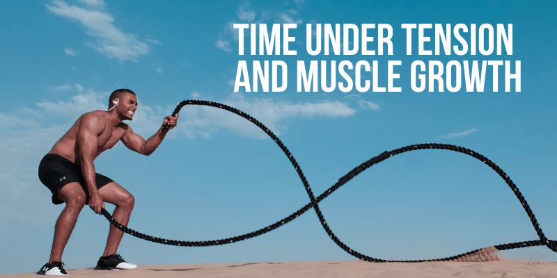 You are currently viewing Time Under Tension And Muscle Growth