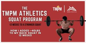 The TMPM Athletics Squat Program