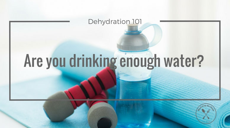 Dehydration What Is It And How To Avoid It Meal Prep On
