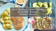 Spicy Mustard Thyme Chicken & Coconut Roasted Brussels Sprouts Recipe
