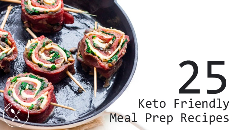 25 Keto Friendly Meal Prep Recipes