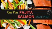 One Pan Fajita Salmon Meal Prep Recipe