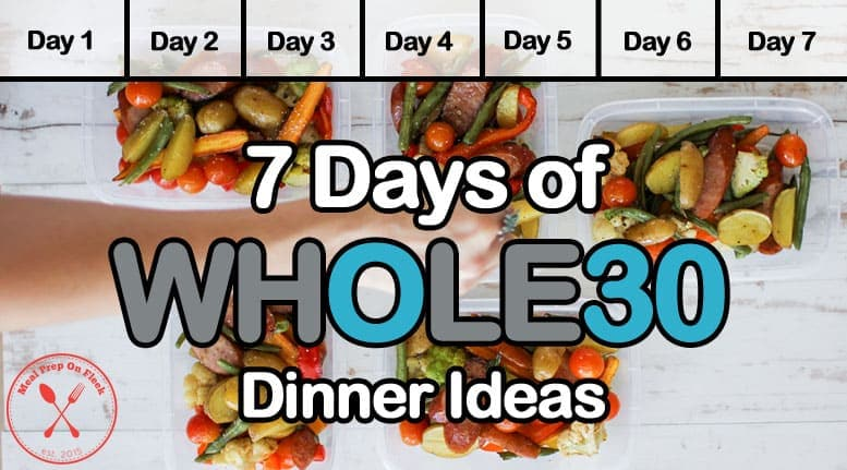 7 days of whole30 dinner recipes meal prep on fleek whole30 dinner ideas forumfinder Gallery