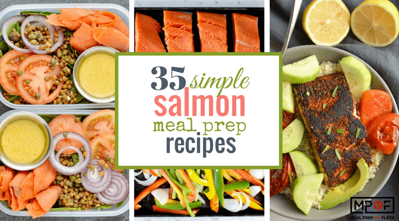35 simple salmon meal prep recipes meal prep on fleek