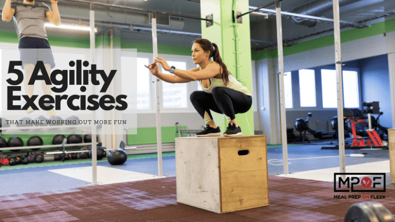 5 Agility Exercises That Make Working Out More Fun