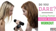 Do You Dare_  Dueling Partner Dorm Room Workout