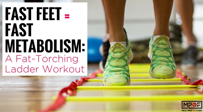 Fast Feet = Fast Metabolism: A Fat-Torching Ladder Workout ...