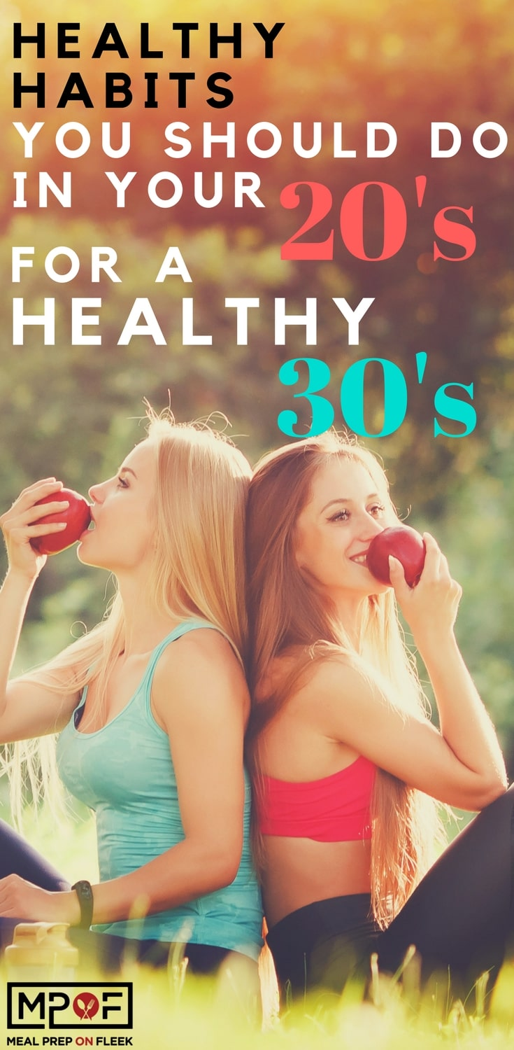 Healthy Habits You Should Do In Your 20's For A Healthy 30's