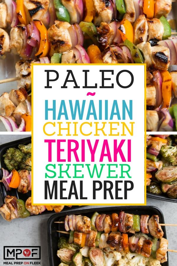 (Paleo) Hawaiian Chicken Teriyaki Skewer Meal Prep blog