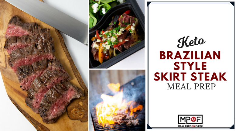 Keto Brazilian Style Skirt Steak Meal Prep blog