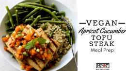 Vegan Apricot Cucumber Tofu Steak Meal Prepblog