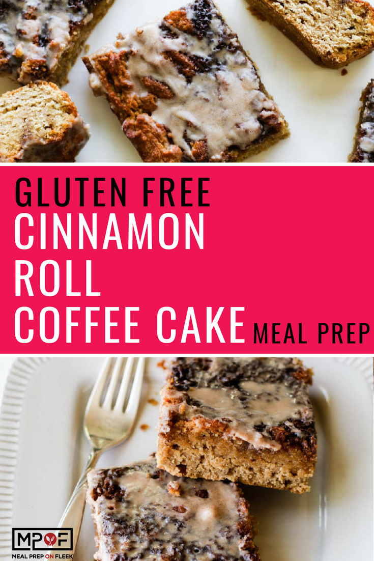Gluten Free Cinnamon Roll Coffee Cake Meal Prep blog