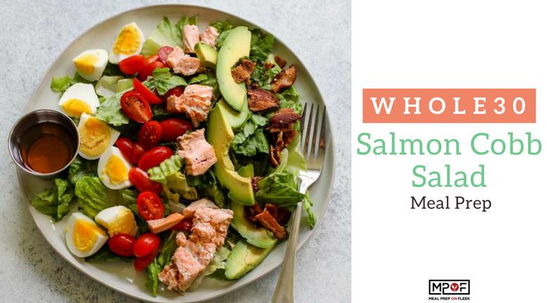 Salmon Cobb Salad Meal Prep Meal Prep On Fleek