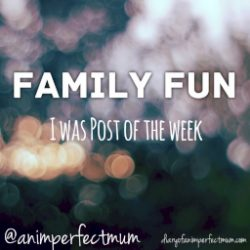 Diary of an Imperfect Mum: Family Fun Linky