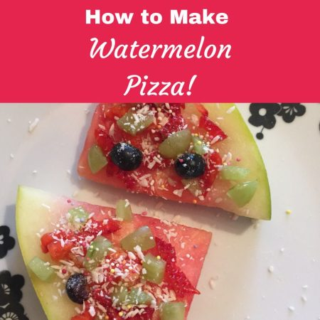 How to Make watermelon pizza healthy snack this Spring! food for fussy eaters